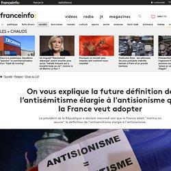 On vous explique la future définition de l'antisémitisme élargie à l'antisionisme que la France veut adopter