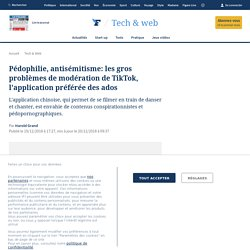 Pédophilie, antisémitisme: les gros problèmes de modération de TikTok, l'application préférée des ados