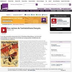 Aux racines de l'antisémitisme français