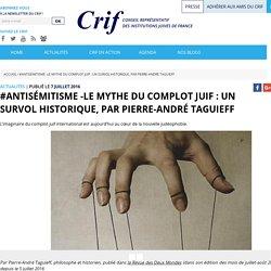 #Antisémitisme -Le mythe du complot juif : un survol historique, par Pierre-André Taguieff