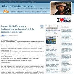 Jacques Attali affirme que « l'antisémitisme en France, c'est de la propagande israélienne»
