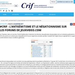 #Crif - L'antisémitisme et le négationnisme sur les forums de jeuxvideo.com