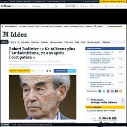 Robert Badinter : «Ne tolérons plus l'antisémitisme, 72ans après l'Occupation»