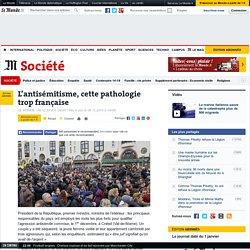 L'antisémitisme, cette pathologie trop française