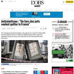 """Antisémitisme : """"Un tiers des juifs veulent quitter la France"""""""