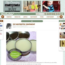 DIY Antiseptic Ointment | What The Flicka?