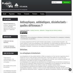 Antiseptiques, antibiotiques, désinfectants: quelles différences?