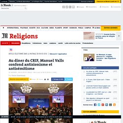 Au dîner du CRIF, ManuelValls confond antisionisme et antisémitisme