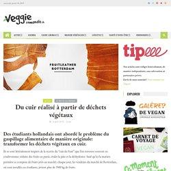 Du cuir réalisé à partir de déchets végétaux* Végétaliens vegan végétariens – Lausanne Genève Sion Fribourg Neuchâtel, Suisse Romande – cuisine santé actualités – VeggieRomandie.ch