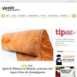 Après le Piñatex: le Muskin, nouveau cuir vegan à base de champignons