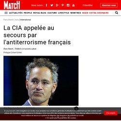 La CIA appelée au secours par l'antiterrorisme français