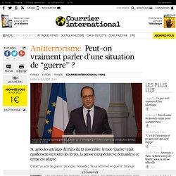 """Antiterrorisme. Peut-on vraiment parler d'une situation de """"guerre""""?"""