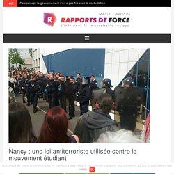 Nancy : une loi antiterroriste utilisée contre le mouvement étudiant