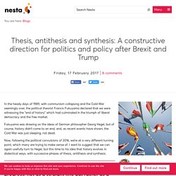 Thesis, antithesis and synthesis: A constructive direction for politics and policy after Brexit and Trump