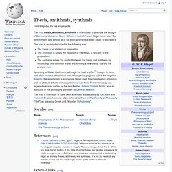 georg wilhelm friedrich hegel thesis antithesis synthesis Posts about georg wilhelm friedrich hegel written by  the son was named georg ludwig friedrich  these three steps the thesis, antithesis, and synthesis.
