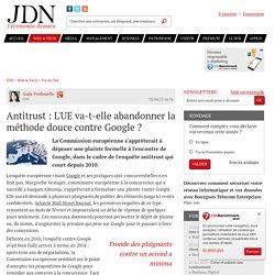 Antitrust : L'UE va-t-elle abandonner la méthode douce contre Google ? - JDN