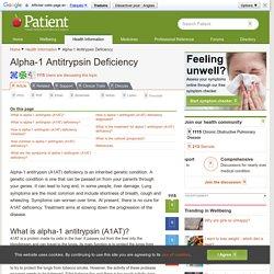 Alpha-1 Antitrypsin Deficiency. A1AT Deficiency Information
