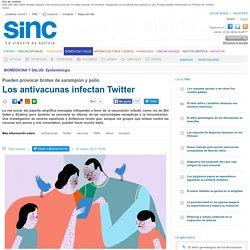 Los antivacunas infectan Twitter / Reportajes