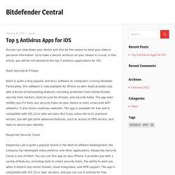 Top 5 Antivirus Apps for iOS – Bitdefender Central