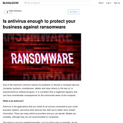 Is antivirus enough to protect your business against ransomware