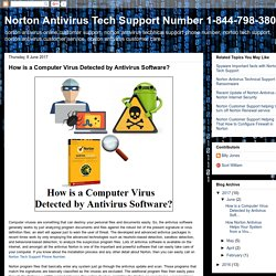 Norton Antivirus Tech Support Number 1-844-798-3801: How is a Computer Virus Detected by Antivirus Software?