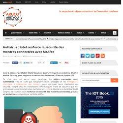 Antivirus : Intel renforce la sécurité de vos montres connectées