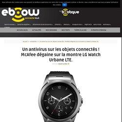 Un antivirus sur les objets connectés ! McAfee dégaine sur la montre LG Watch Urbane LTE. - Eboow
