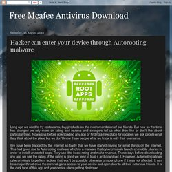 Free Mcafee Antivirus Download: Hacker can enter your device through Autorooting malware