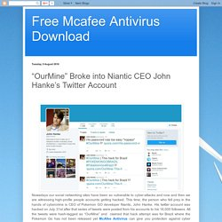 "Free Mcafee Antivirus Download: ""OurMine"" Broke into Niantic CEO John Hanke's Twitter Account"
