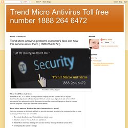 Trend Micro Antivirus Toll free number 1888 264 6472: Trend Micro Antivirus problems customer's face and how this service assist them ( 1888 264 6472 )