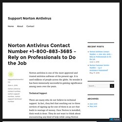 Norton Antivirus Contact Number +1-800-883-3685 – Rely on Professionals to Do the Job – Support Norton Antivirus