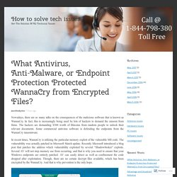 What Antivirus, Anti-Malware, or Endpoint Protection Protected WannaCry from Encrypted Files?