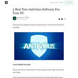 5 Best Free Antivirus Software For Your PC - Jack Andrews - Medium