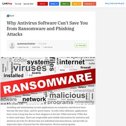 Why Antivirus Software Can't Save You fromRansomware and Phishing Attacks