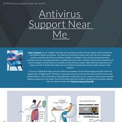 #T0P Antivirus Support Near Me Via Phone* Call