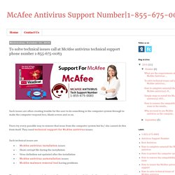 1-855-675-0083: To solve technical issues call at McAfee antivirus technical support phone number 1-855-675-0083