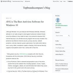 AVG is The Best Antivirus Software for Windows 10 - Topbrandscompare's blog