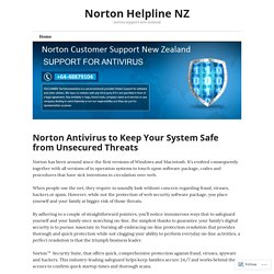 Norton Antivirus to Keep Your System Safe from Unsecured Threats – Norton Helpline NZ