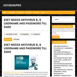 ESET NOD32 Antivirus 8, 9 Username and Password till 2020