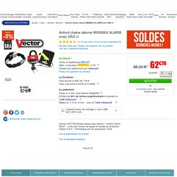 Antivol chaine alarme MINIMAX ALARM moto SRA U - Achat / Vente antivol - bloque roue Antivol chaine alarme MINIM à prix mini- Soldes* d'été Cdiscount