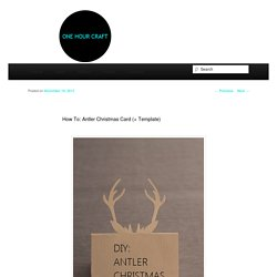How To: Antler Christmas Card (+ Template)