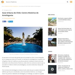 Guía Urbana de Chile: Centro Histórico de Antofagasta, Plataforma Urbana