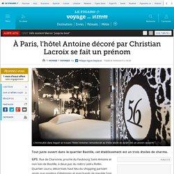 À Paris, l'hôtel Antoine décoré par Christian Lacroix se fait un prénom