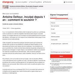 Antoine Deltour, inculpé depuis 1 an : comment le soutenir ?
