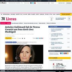 Antoine Gallimard fait de Teresa Cremisi son bras droit chez Madrigall