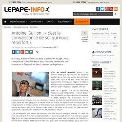 Antoine Guillon : « c'est la connaissance de soi qui nous rend fort »