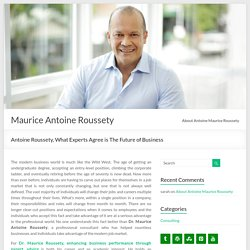 Antoine Roussety, What Experts Agree is The Future of Business