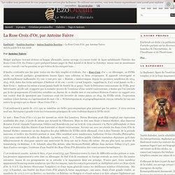 La Rose Croix d'Or, par Antoine Faivre « Autres Sociétés Secrètes « Sociétés Secrètes
