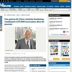 L'ex patron de Vinci Antoine Zacharias condamné à 375 000 euros pour abus de pouvoir