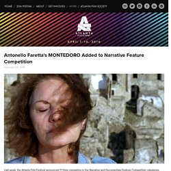 Antonello Faretta's MONTEDORO Added to Narrative Feature Competition — Atlanta Film Festival